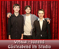 VMKW - Jugend Gästeabend im Studio